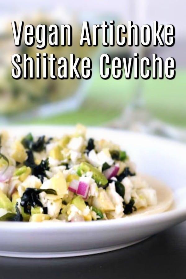 Vegan Artichoke Shiitake Ceviche @spabettie #vegan #glutenfree #appetizer #entree