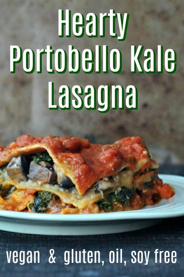 Hearty Portobello Kale Lasagna @spabettie #vegan #glutenfree #soyfree #oilfree #comfortfood