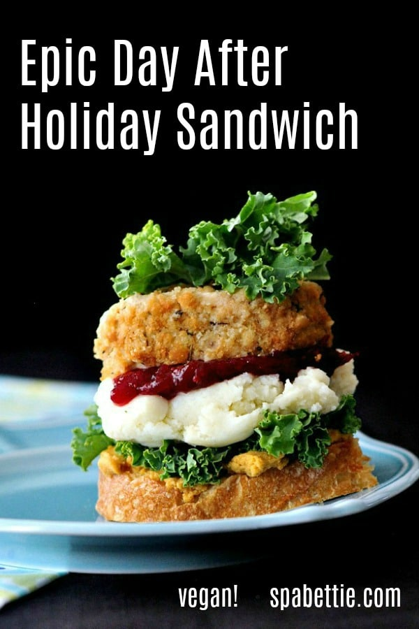 Epic Day After Holiday Sandwich @spabettie #vegan #plantbased #holiday