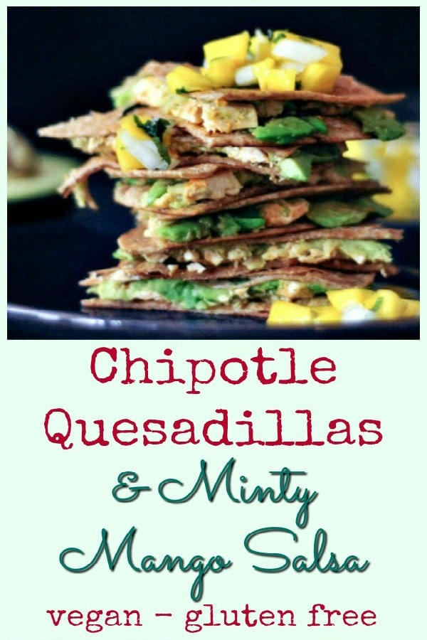 Chipotle Quesadillas with Minty Mango Salsa @spabettie #vegan #glutenfree #airfryer