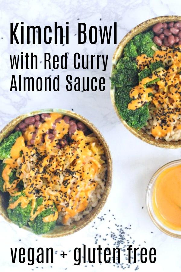 Kimchi Bowl with Red Curry Almond Sauce @spabettie #vegan #glutenfree #kimchi #bowl #easy #dinner