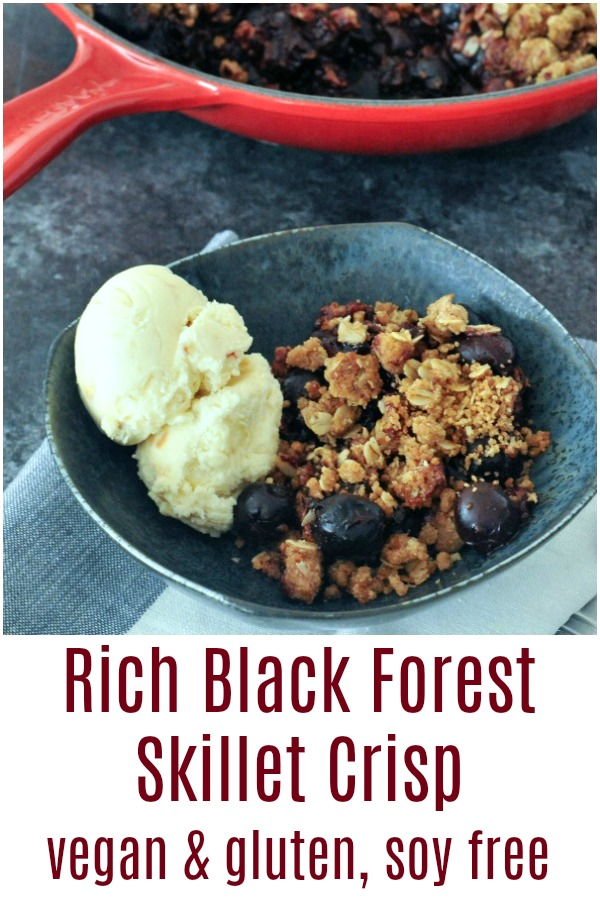 Rich Black Forest Skillet Crisp @spabettie #vegan #glutenfree #soyfree #dessert