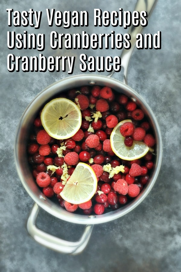 Tasty Vegan Recipes Using Cranberries and Cranberry Sauce @spabettie #vegan #holiday #recipes