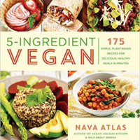 5-Ingredient Vegan: 175 Simple, Plant-Based Recipes for Healthy Meals in Minutes